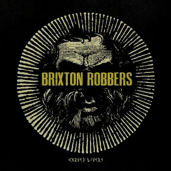 Brixton Robbers - Carved livers (LP)