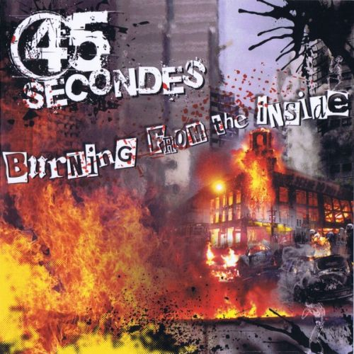 45 secondes - Burning from the inside (EP+CD)