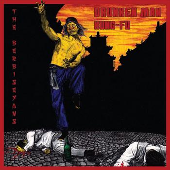The Berbiseyans - Drunken man kung-fu (EP)