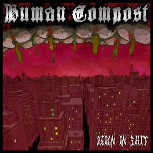 Human Compost - Reign in shit