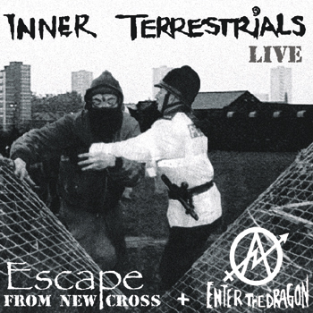 INNER TERRESTRIALS - Enter the dragon/Escape from new cross