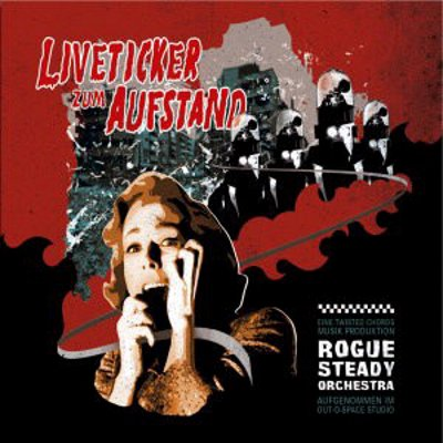 Rogue Steady Orchestra - Liveticker zum Aufstand