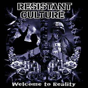 Resistant Culture - Welcome to reality