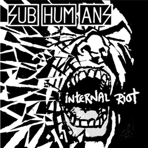 Subhumans - Internal Riot