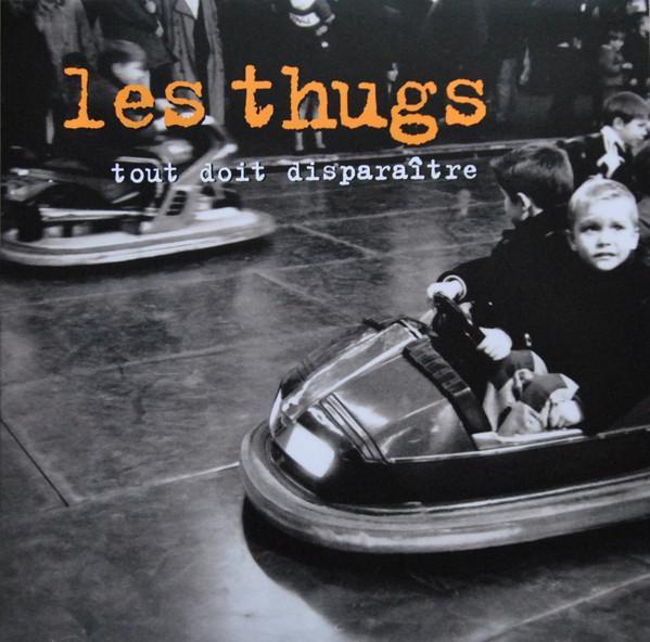 Les Thugs - Tout doit disparaître (LP)