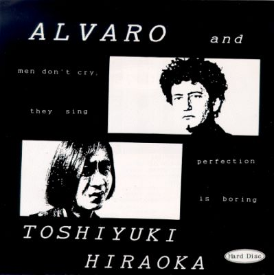 Alvaro and Toshiyuki Hiraoka ?- Men Don't Cry They Sing / Perfection Is Boring