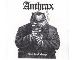 Anthrax - One last drop