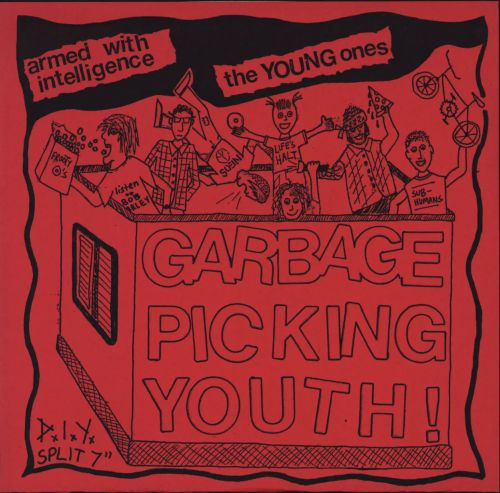 Armed With Intelligence / The Young Ones - Garbage Picking Youth !