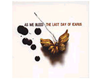As We Bleed / The Last Day Of Icarus