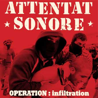 Attentat Sonore - Opération Infiltration
