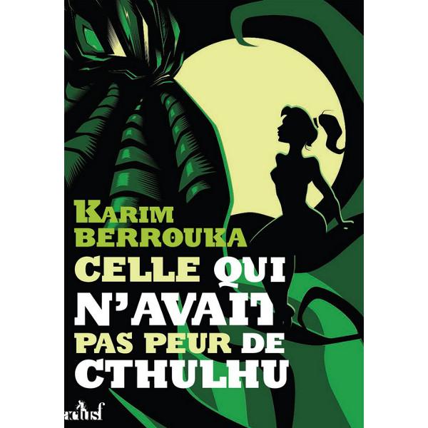 Celle qui n'avait pas peur de Cthulhu (Karim Berrouka)