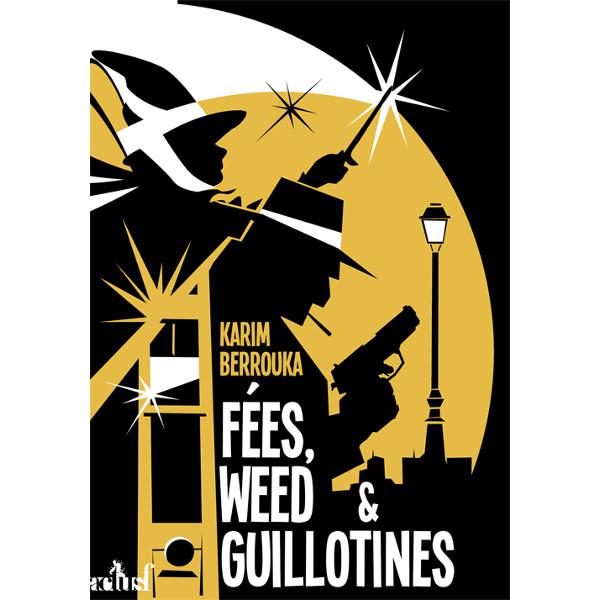 Fées, weed et guillotines (Karim Berrouka)
