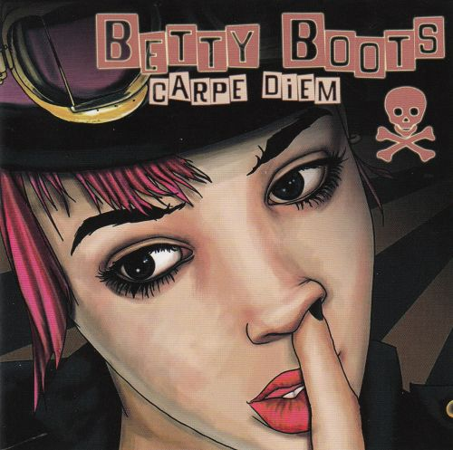 Betty Boots - Carpe Diem