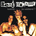 René Binamé - Kestufé du weekend ?