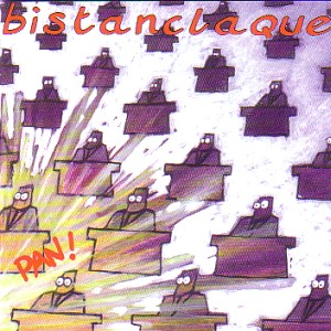 Bistanclaque - Pan !
