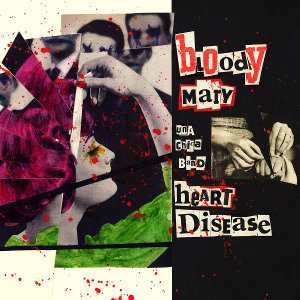 Bloody Mary Une Chica Band - Heart disease (EP)