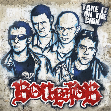BOTTLEJOB - Take It On The Chin