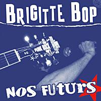 """Brigitte Bop - nos futurs 7"""""""