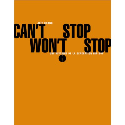 Can't stop Won't stop (Génération hip hop) - Jeff Chang