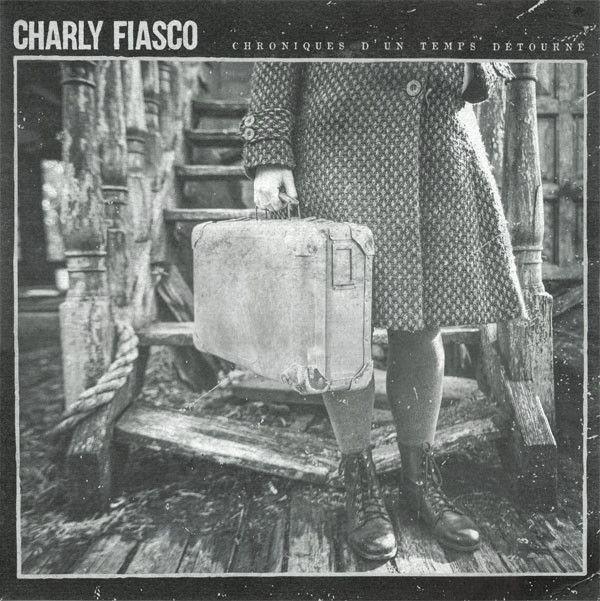 Charly Fiasco - Chronique d'un temps détourné (LP)