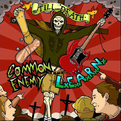 Common Enemy / L.E.A.R.N. - till death