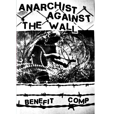 Anarchist Against The Wall - Benefit Compilation