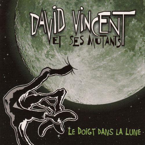 David Vincent et ses Mutants - Le doigt dans la lune