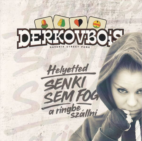 Derkovbois - Helyetted Senki Sem Fog A Ringbe Szállni (EP)