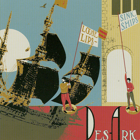Des Ark - Loose Lips Sink Ships