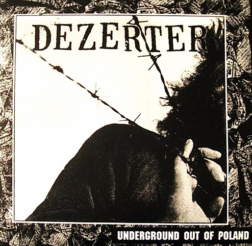 Dezerter - Underground out of Poland
