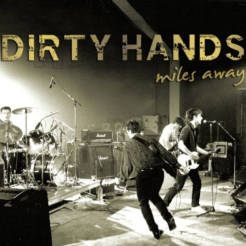 Dirty Hands - Miles Away