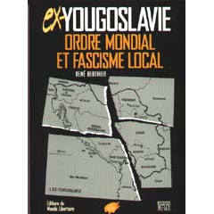 Ex-Yougoslavie : ordre mondial et fascisme local