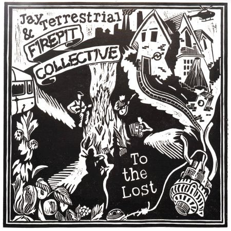 Jay Terrestrial and Firepit Collective - To the lost