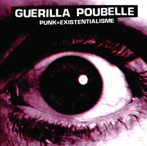 Guerilla Poubelle - Punk = existentialisme (LP)