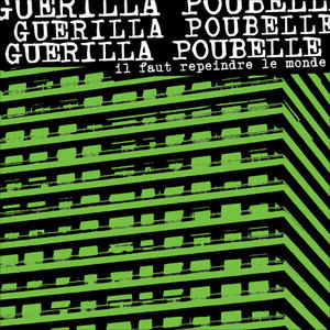 Guerilla Poubelle - Il faut repeindre le monde