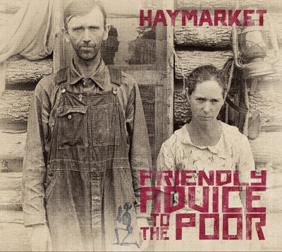 Haymarket - Friendly advice to the poor (LP)