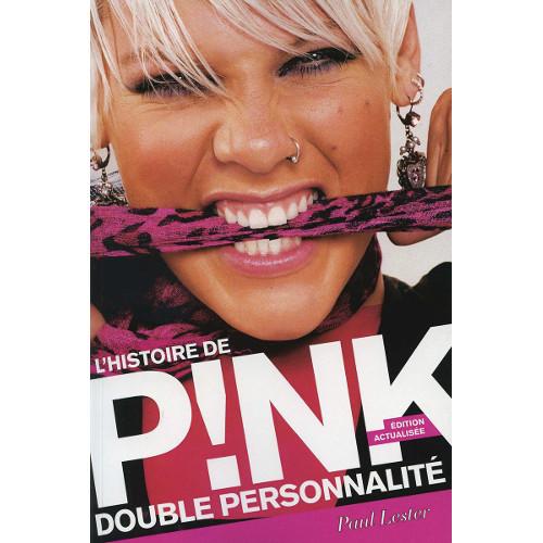 Double personnalité, l'histoire de P!nk