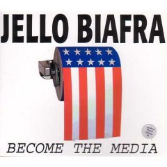 Jello Biafra - become the media (CD)