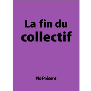 La fin du collectif