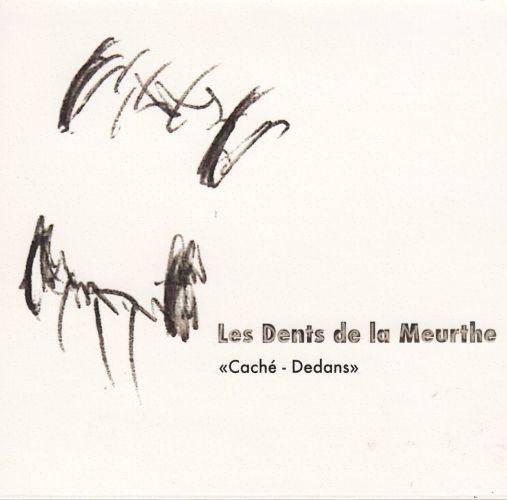 Les Dents de la Meurthe - Caché - Dedans