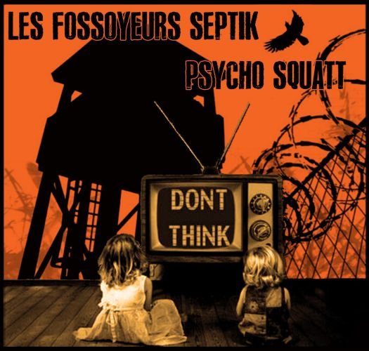 Split Les fossoyeurs septik w/ Psych Squatt - Don't think (LP)