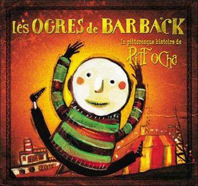 Les Ogres de Barback - La pittoresque histoire de Pitt Ocha