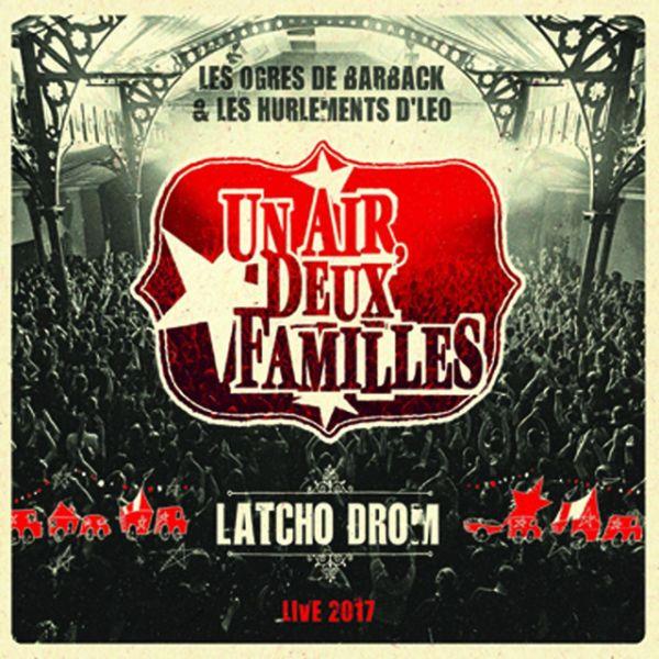 Les Ogres de Barback et Les Hurlements d'Leo - Latcho Drom