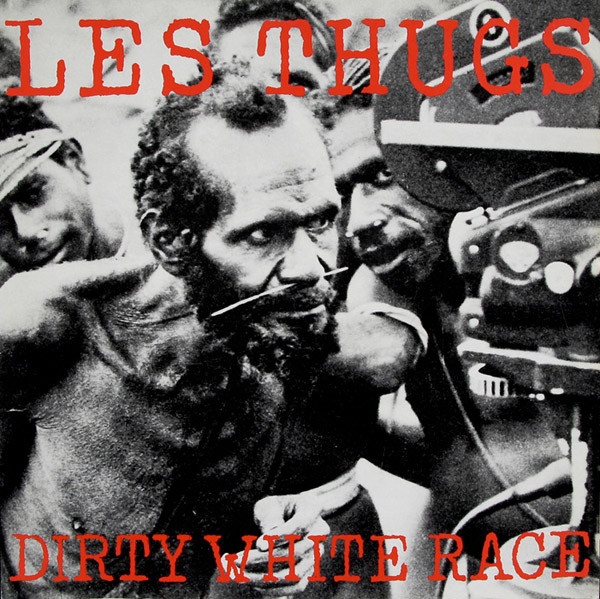Les Thugs - Dirty white race (Maxi 45t)