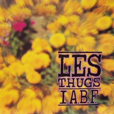 Les Thugs - IABF (LP)