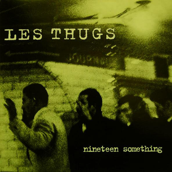 Les Thugs - Nineteen something (LP)