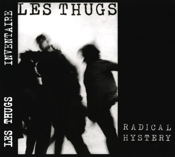 Les Thugs - Radical Hystery (LP)