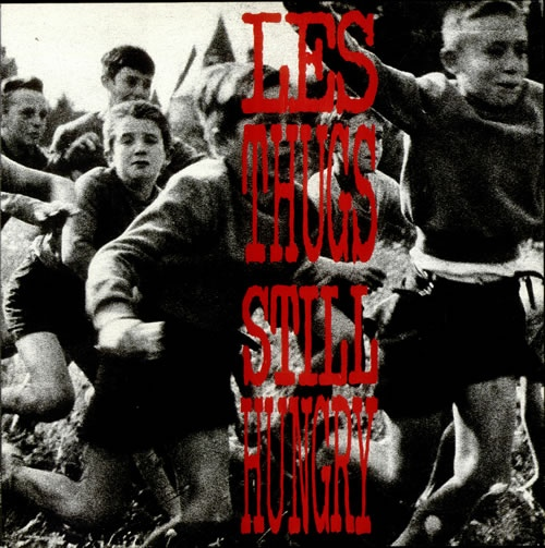 Les Thugs - Still Hungry Still Angry (LP)