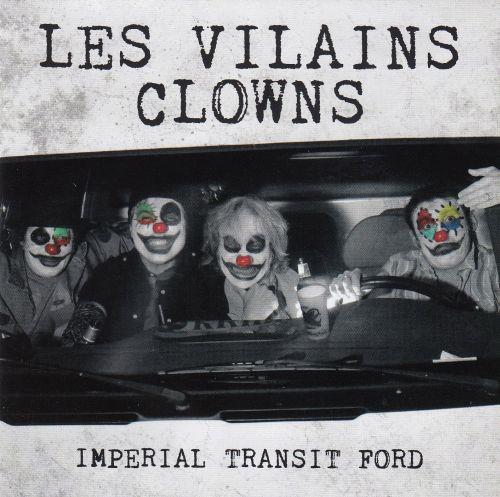 Les Vilains Clowns - Imperial Transit Ford