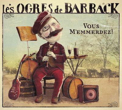 Les Ogres de Barback - Vous m'emmerdez (2xLP)